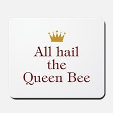 All Hail Queen Bee Mousepad