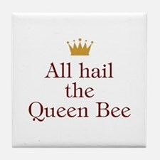 All Hail Queen Bee Tile Coaster