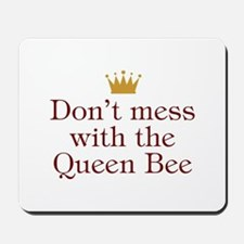 Don't Mess With Queen Bee Mousepad
