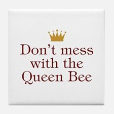 Don't Mess With Queen Bee Tile Coaster