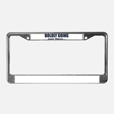 Boldly Going Over There License Plate Frame