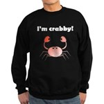 I'M CRABBY Sweatshirt (dark)