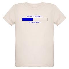 BURP LOADING... T-Shirt