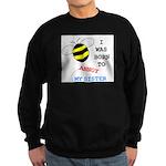BORN TO ANNOY SISTER Sweatshirt (dark)