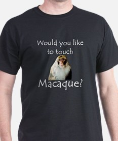 Would you like to touch Macaque T-Shirt