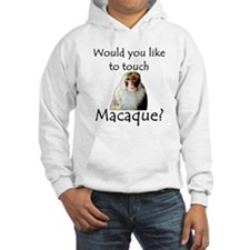 Would you like to touch Macaque Hoodie