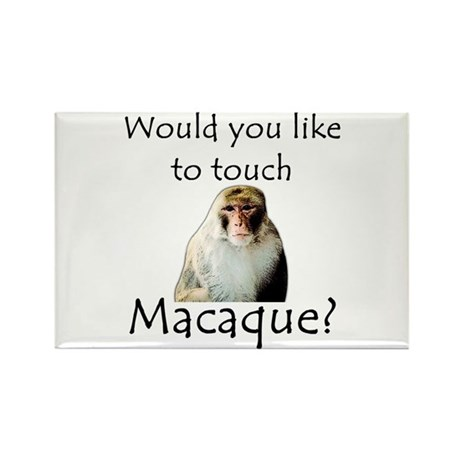 Would you like to touch Macaque Rectangle Magnet