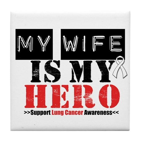 Lung Cancer Hero Wife Tile Coaster