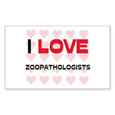 I LOVE ZOOPATHOLOGISTS Rectangle Decal