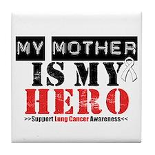 Lung Cancer Hero Mother Tile Coaster