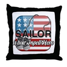 Sailor is how I spell Hero Throw Pillow