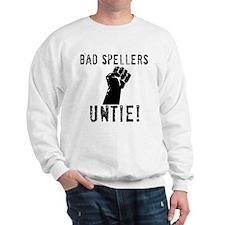 Bad Spellers Sweatshirt
