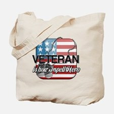 Veteran is how I spell Hero Tote Bag