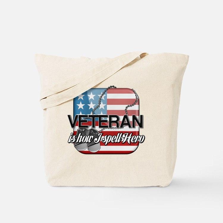 Veteran is how I spell Hero Tote Bag