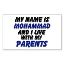 my name is mohammad and I live with my parents Sti
