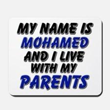 my name is mohamed and I live with my parents Mous