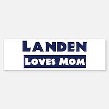 Landen Loves Mom Bumper Bumper Bumper Sticker