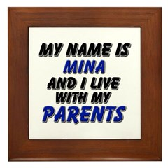 my name is mina and I live with my parents Framed