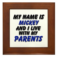 my name is mickey and I live with my parents Frame