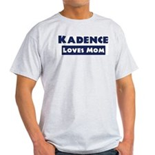 Kadence Loves Mom T-Shirt