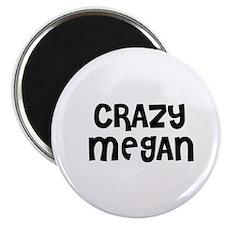 CRAZY MEGAN Magnet