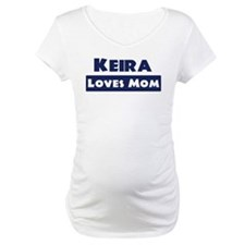 Keira Loves Mom Shirt