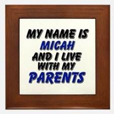 my name is micah and I live with my parents Framed