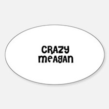 CRAZY MEAGAN Oval Decal
