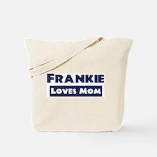 Frankie Loves Mom Tote Bag
