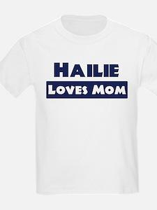 Hailie Loves Mom T-Shirt