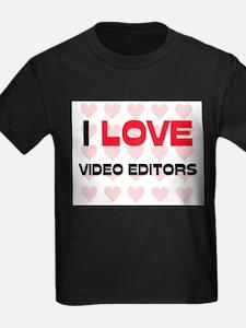 I LOVE VIDEO EDITORS T