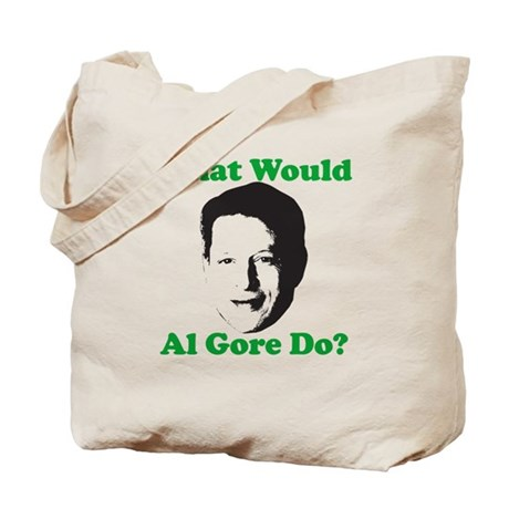 What Would Al Gore Do? Tote Bag