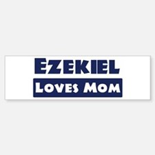 Ezekiel Loves Mom Bumper Bumper Bumper Sticker