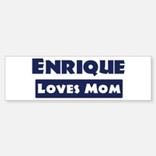 Enrique Loves Mom Bumper Bumper Stickers