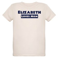 Elizabeth Loves Mom T-Shirt