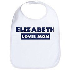Elizabeth Loves Mom Bib