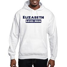 Elizabeth Loves Mom Hoodie