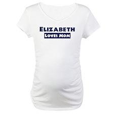 Elizabeth Loves Mom Shirt