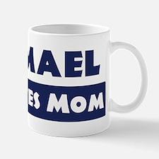 Ismael Loves Mom Mug