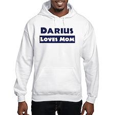 Darius Loves Mom Hoodie