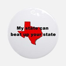 My state can beat up your sta Ornament (Round)