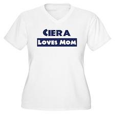 Ciera Loves Mom T-Shirt
