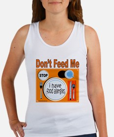DON'T FEED ME Women's Tank Top