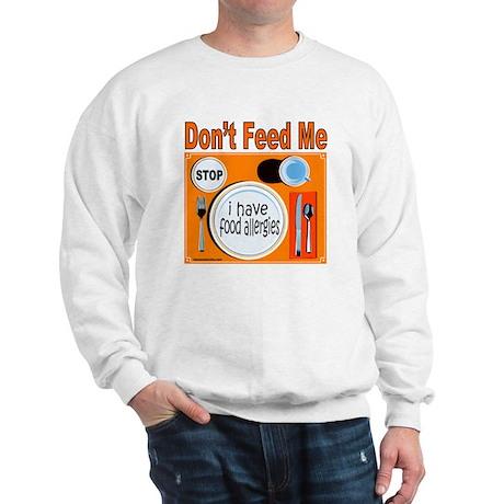DON'T FEED ME Sweatshirt