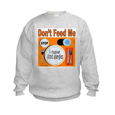 DON'T FEED ME Kids Sweatshirt