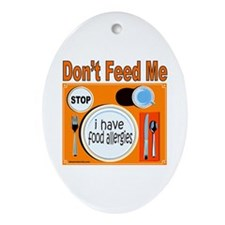 DON'T FEED ME Oval Ornament