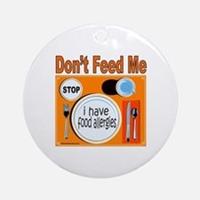 DON'T FEED ME Ornament (Round)