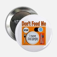 """DON'T FEED ME 2.25"""" Button (10 pack)"""