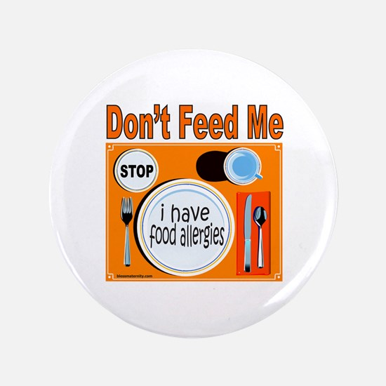"DON'T FEED ME 3.5"" Button"