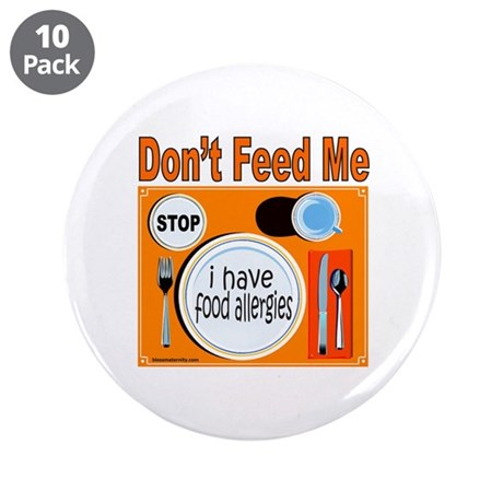 "DON'T FEED ME 3.5"" Button (10 pack)"